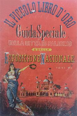 Piccolo libro d'oro. Guida speciale della città di Palermo e della esposizione nazionale